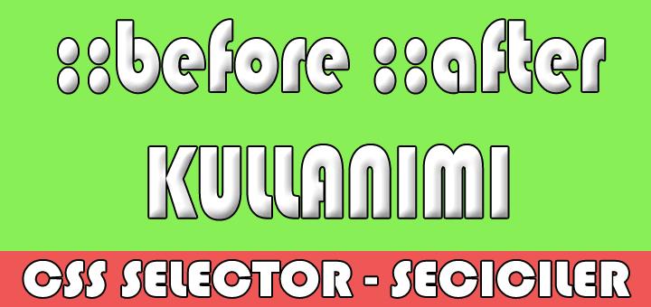 seçiciler selectors ::before ve ::after kardeşler
