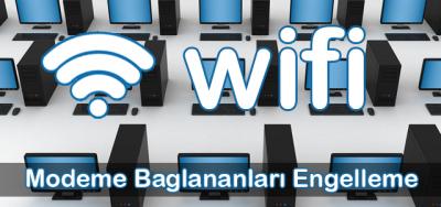wifiye giren kişileri engelleme