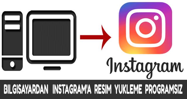 , Bilgisayardan Instagram'a Fotoğraf Yükleme