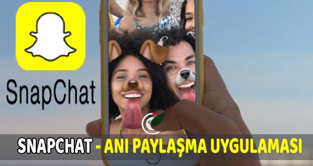 snapchat nedir nasıl kulanılır
