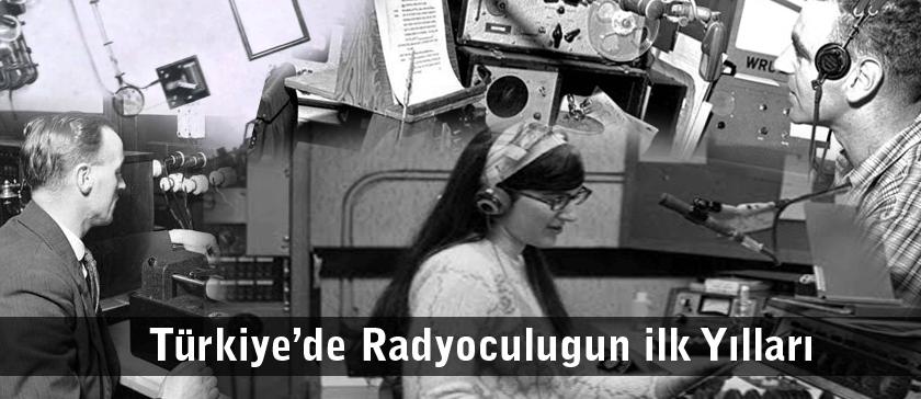 türkiye'de radyoculuğun ilk yılları